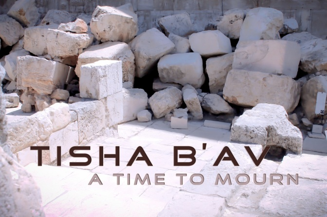 Tisha B'Av: My Own Meditative Thoughts