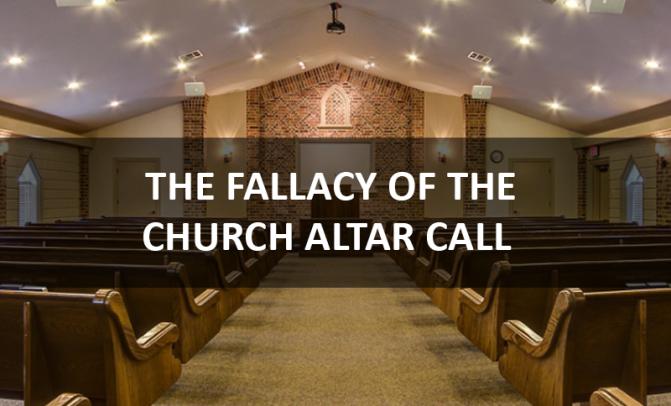 THE ALTAR CALL: A CHRISTIAN DECEPTION?