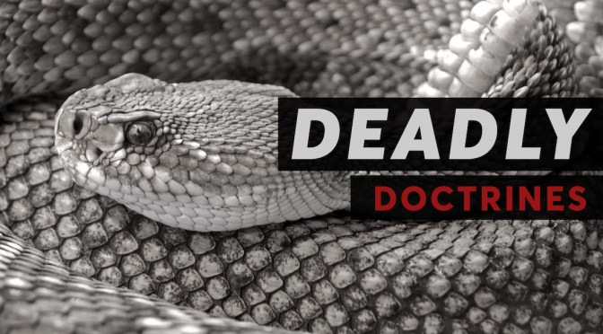 Four Common Deadly Deceptions Being Preached in Today's Churches (Pt. 1)